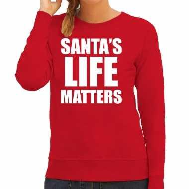 Santas life matters kerst sweater / foute kersttrui rood voor dames