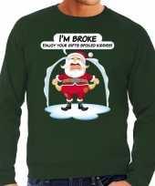 Foute foute kersttrui im broke enjoy your gifts groen voor heren