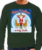 Foute foute kersttrui now i believe in holy santa groen voor heren