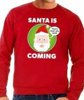 Foute foute kersttrui santa is coming rood voor heren